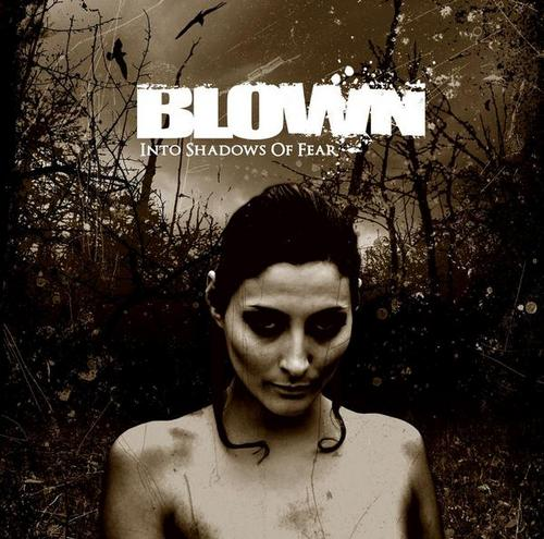 Blown – Into Shadows of Fear