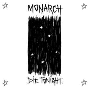 Monarch – Die Tonight