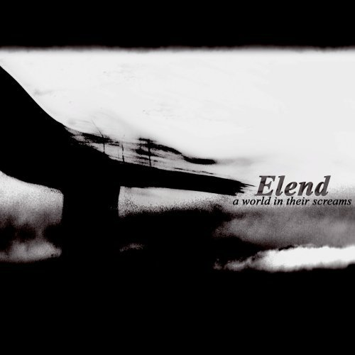 Elend – A World in Their Screams