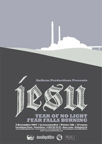 Jesu + Fear Falls Burning + Year of no Light – 03 décembre 2007 – Locomotive – Paris