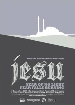 Jesu + Year Of No Light + Fear Falls Burning