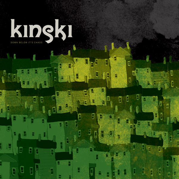 Kinski – Down Below It's Chaos