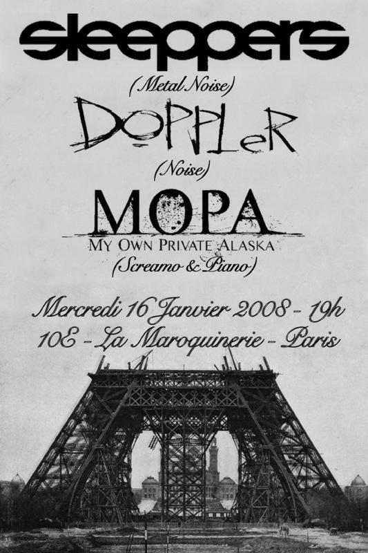 Sleeppers + Doppler + My Own Private Alaska – 16 janvier 2008 – Maroquinerie – Paris