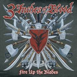 3 Inches Of Blood – Fire Up the Blades