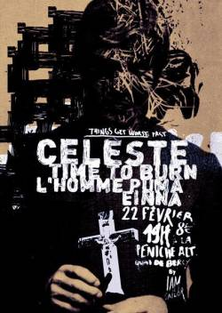 Celeste + Time To Burn + L'homme Puma + Einna