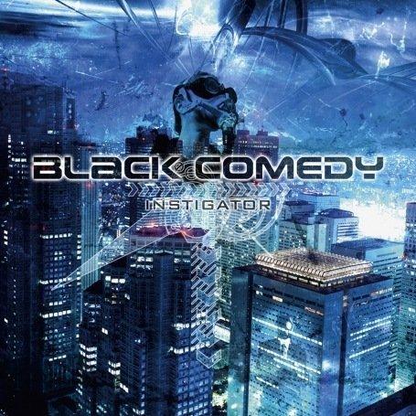 Black Comedy – Instigator
