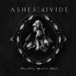 ashes divide keep telling