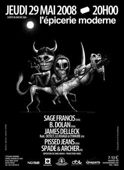 Spade & Archer + Pissed Jeans + James Delleck + Sage Francis – 28 mai 2008 – Epicerie Moderne – Feyzin