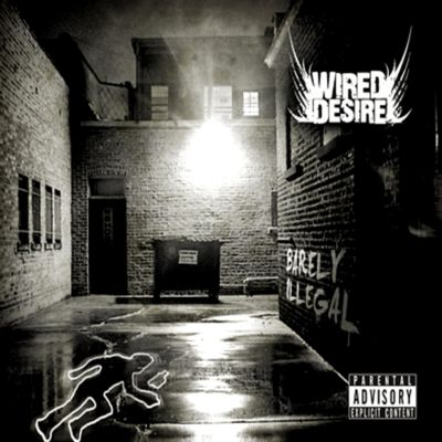 Wired Desire – Barely Illegal