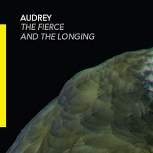 Audrey – The Fierce and the Longing