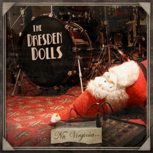 The Dresden Dolls – No, Virginia