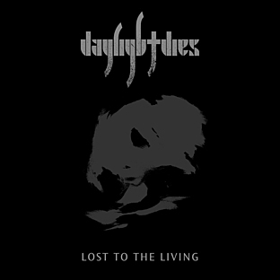 Daylight Dies – Lost to the Living