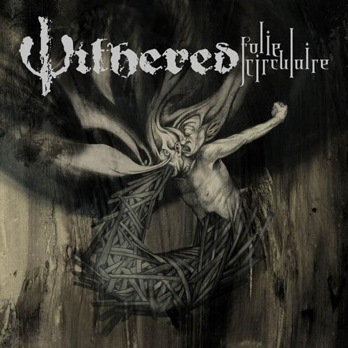 Withered – Folie Circulaire