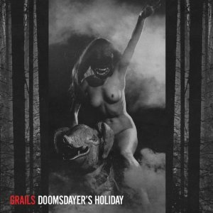 Grails – Doomsdayer's Holiday
