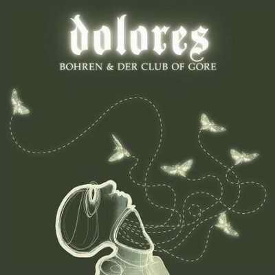 Bohren Und Der Club Of Gore – Dolores