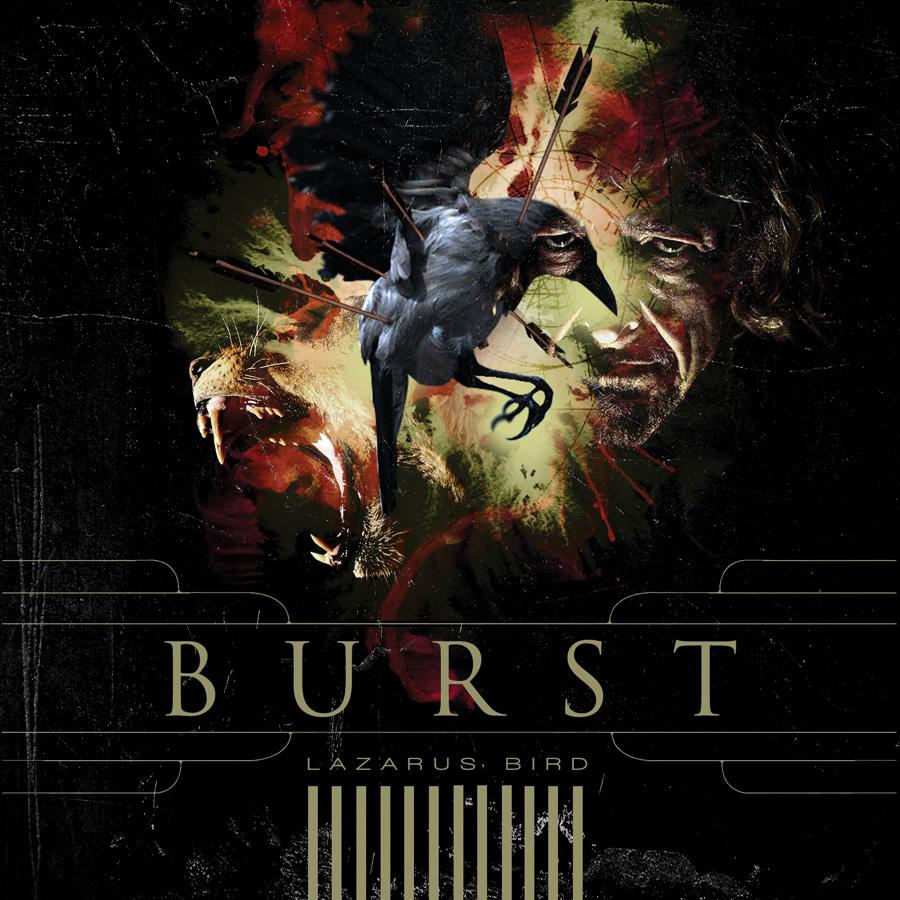 Burst – Lazarus Bird