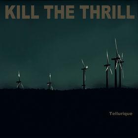 Kill The Thrill – Tellurique