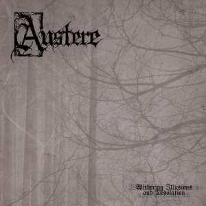 Austere – Withering Illusions and Desolation