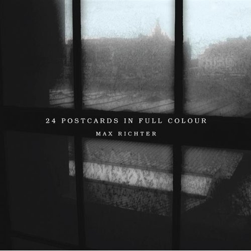 Max Richter – 24 Postcards in Full Colour