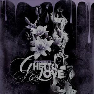 Spinnerette – Ghetto Love (Ep)