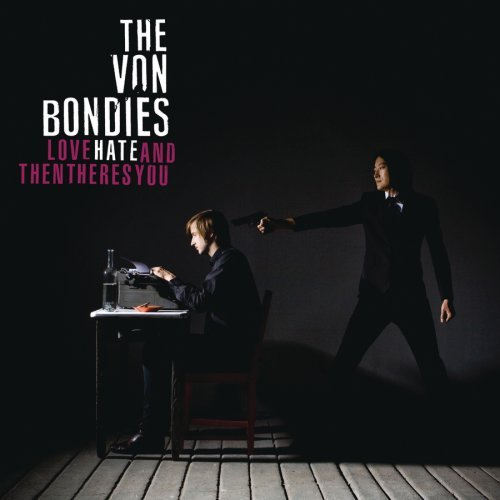 Von Bondies – Love, Hate and Then There's You