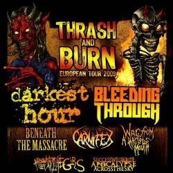 Darkest Hour + Bleeding Through + Beneath The Massacre + Carnifex + War From A Harlots Mouth + Arsonists Get All The Girls + Success Will Write Apocalypse Across The Sky