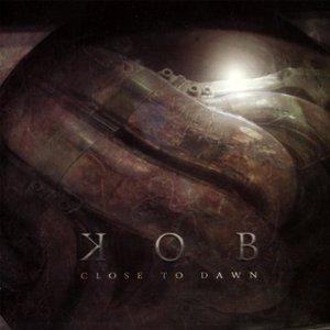 K.o.b. – Close to Dawn