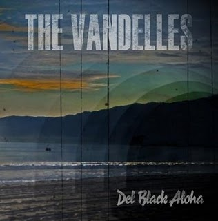 The Vandelles – Del Black Aloha