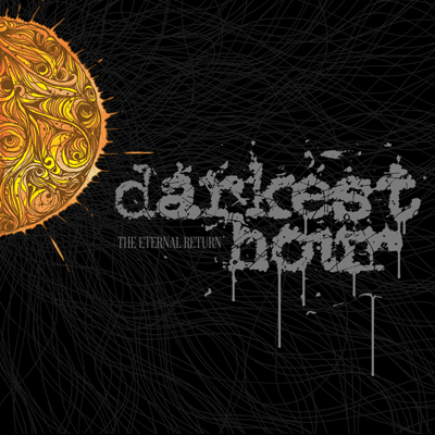 Darkest Hour – The Eternal Return