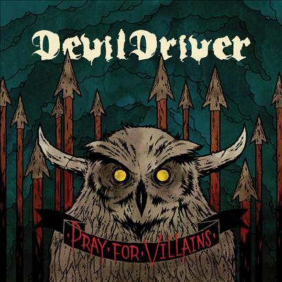 Devildriver – Pray For Villains