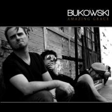 Bukowski – Amazing Grace