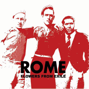 Rome – Flowers From Exile