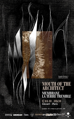 Mouth of the Architect + Membrane + La Terre Tremble !!!