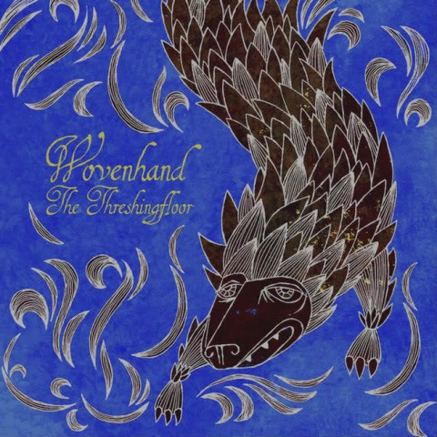 Wovenhand – The Threshingfloor
