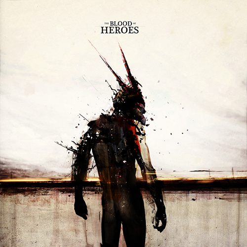 The Blood of Heroes – The Blood of Heroes