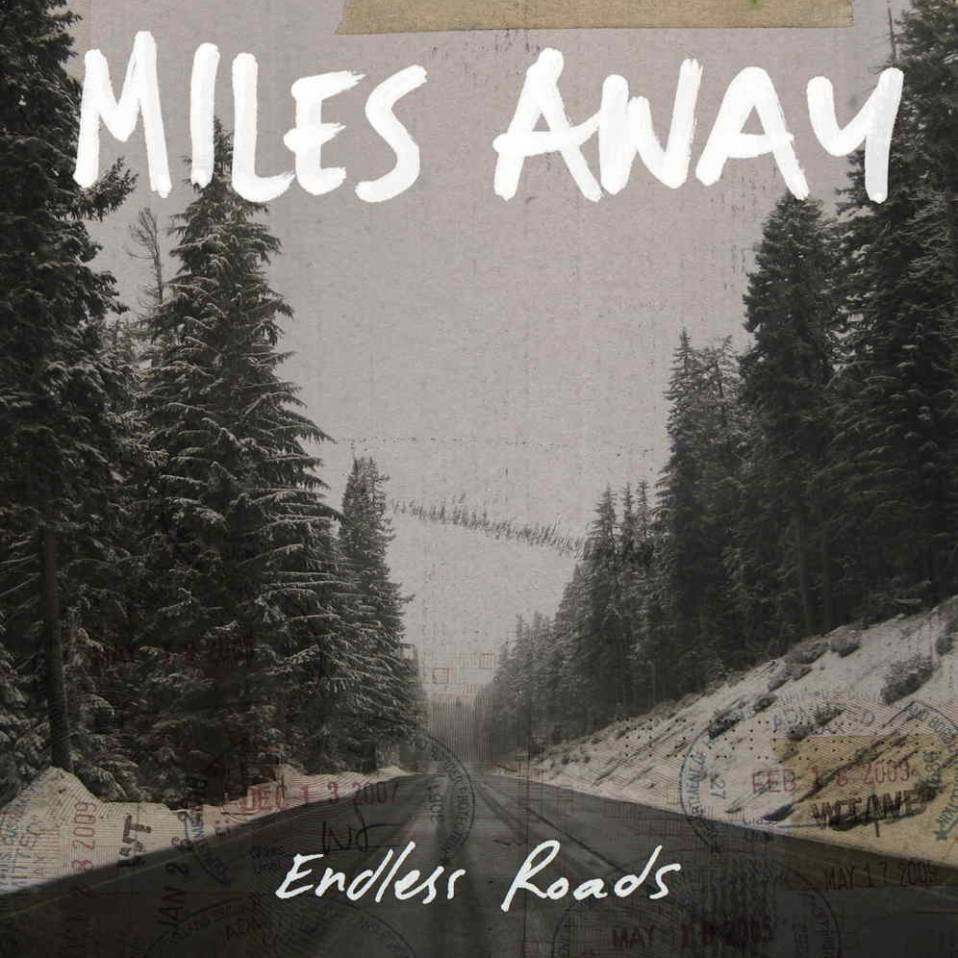 Miles Away – Endless Roads