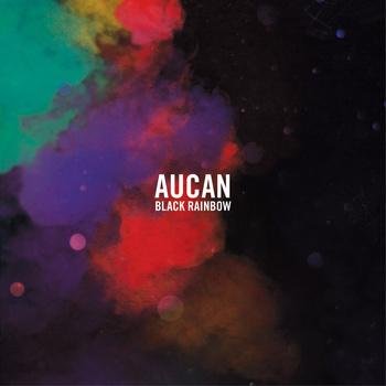Aucan – Black Rainbow