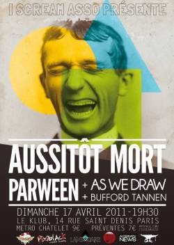 Aussitôt Mort + Parween + As We Draw + Bufford Tannen
