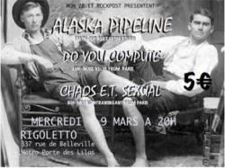 Alaska Pipeline + Do You Compute + Chaos E.T Sexual
