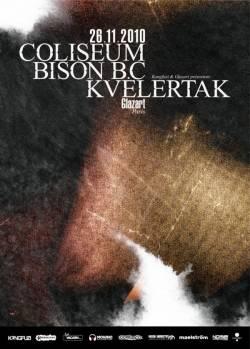 Coliseum + Bison BC + Kvelertak