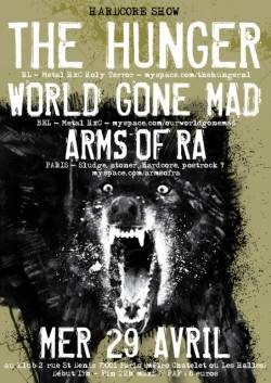 The Hunger + World Gone Mad + Arms of Ra