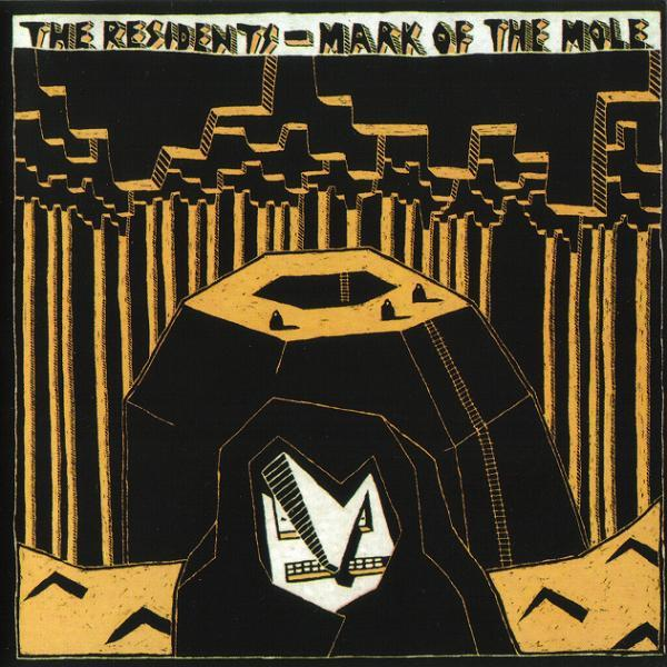 The Residents – Mark of the Mole