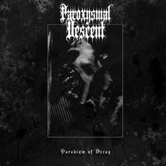 Paroxysmal Descent – Paradigm of Decay