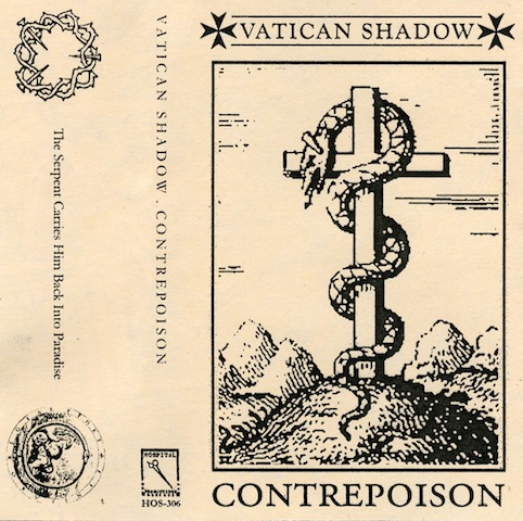 Vatican Shadow & Contrepoison – The Serpent Carries Him Back Into Paradise
