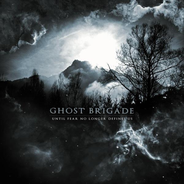 Ghost Brigade – Until fear no longer defines us