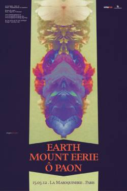 Earth + Mount Eerie + Ô Paon