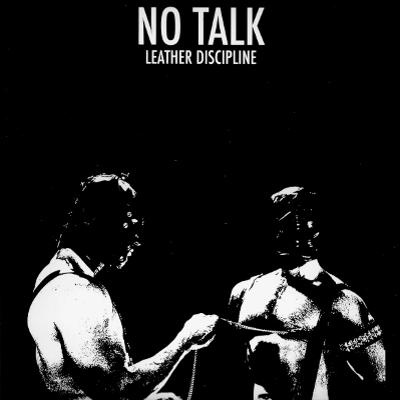 No Talk – Leather Discipline