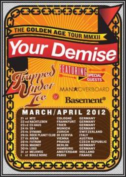 Your Demise + Trapped Under Ice + Man Overboard + Basement