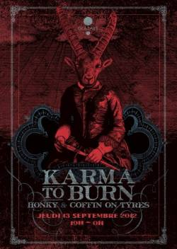Karma to Burn + Honky + Coffin on Tyres