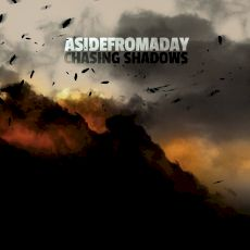 Asidefromaday – Chasing Shadows